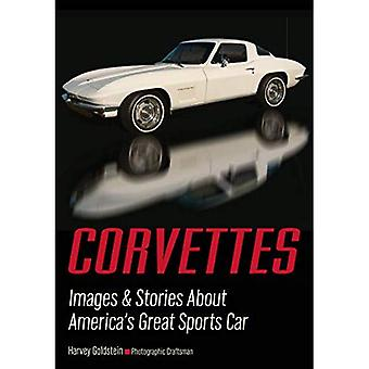 Corvettes: Images & Stories� About America's Great Sports Car