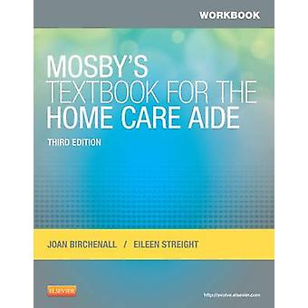 Workbook for Mosby's Textbook for the Home Care Aide by Joan M. Birch