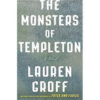 The Monsters of Templeton by Lauren Groff - 9780316434713 Book