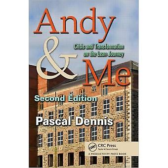 Andy & Me Second Edition: Crisis & Transformation on the Lean Journey (Paperback) by Dennis Pascal
