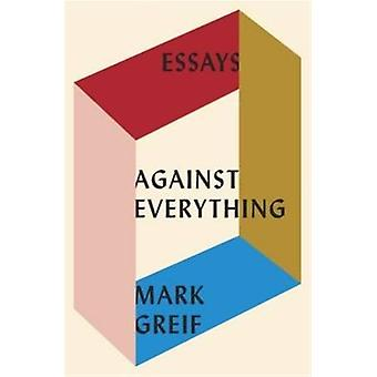 Against Everything by Greif Mark