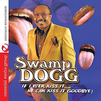 Swamp Dogg - als ik ooit kussen: hij kan kus het afscheid [CD] USA import