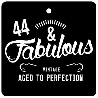 44 And Fabulous / BIRTHDAY Car Air Freshener
