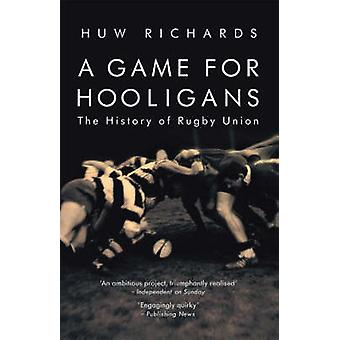 A Game for Hooligans by Huw Richards
