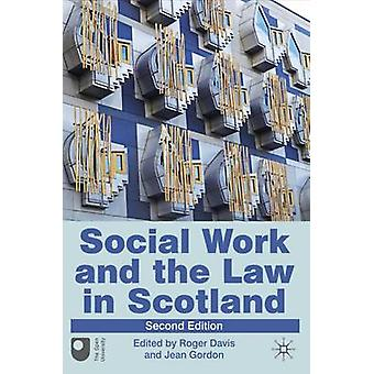 Social Work and the Law in Scotland by Davis & Roger