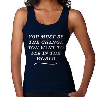 Sie müssen die Änderung sein, die Sie In die Welt-Mahatma Gandhi Zitat Damen Weste sehen möchten