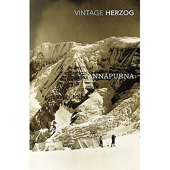 Annapurna - The First Conquest of an 8000- Metre Peak by Maurice Herzo