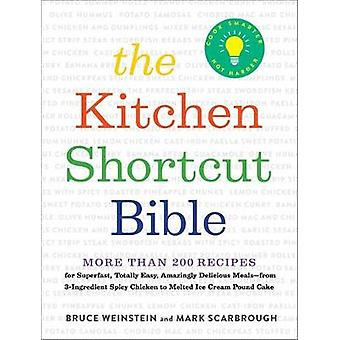 The Kitchen Shortcut Bible - More than 200 Recipes to Make Real Food F