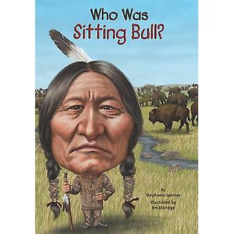 Vem var sittande Bull? av Stephanie Spinner - 9780448479651 bok