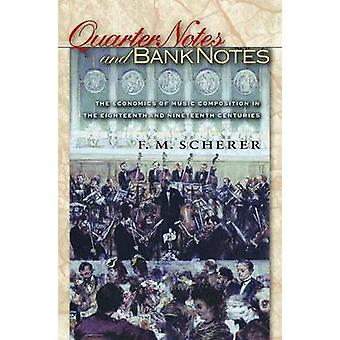Quarter Notes and Bank Notes - The Economics of Music Composition in t