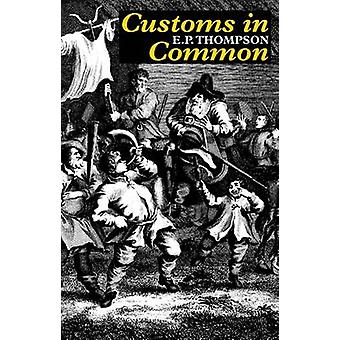 Customs in Common by E. P. Thompson - 9780850366976 Book