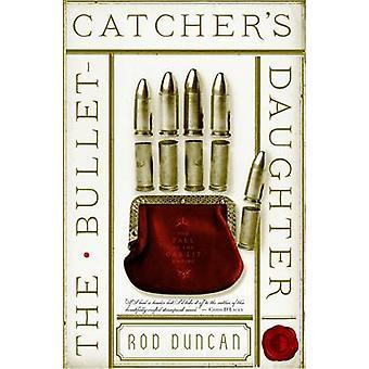Bullet Catchers dotter av Rod Duncan - 9780857665294 bok