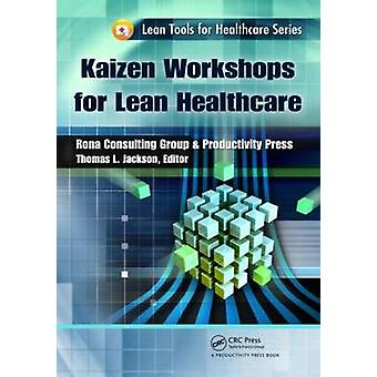 Kaizen Workshops for Lean Healthcare by Thomas L. Jackson - 978143984