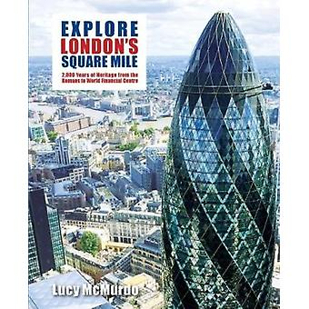 Explore London's Square Mile - 2 -000 Years of Heritage from the Roman