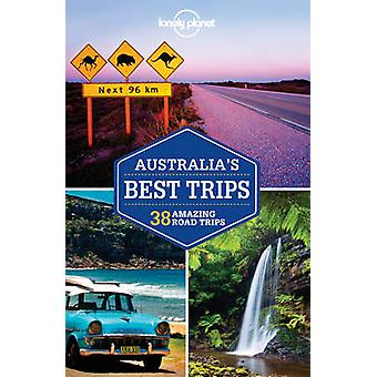 Lonely Planet Australia's Best Trips by Lonely Planet - Anthony Ham -