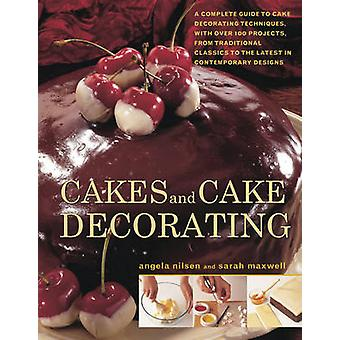 Cakes and Cake Decorating by Angela Nilsen - Sarah Maxwell - 97817801