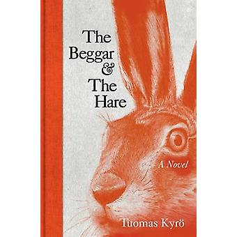 The Beggar and the Hare by Tuomas Kyro - David McDuff - 9781780721644