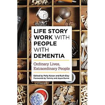 Life Story Work with People with Dementia - Ordinary Lives - Extraordi