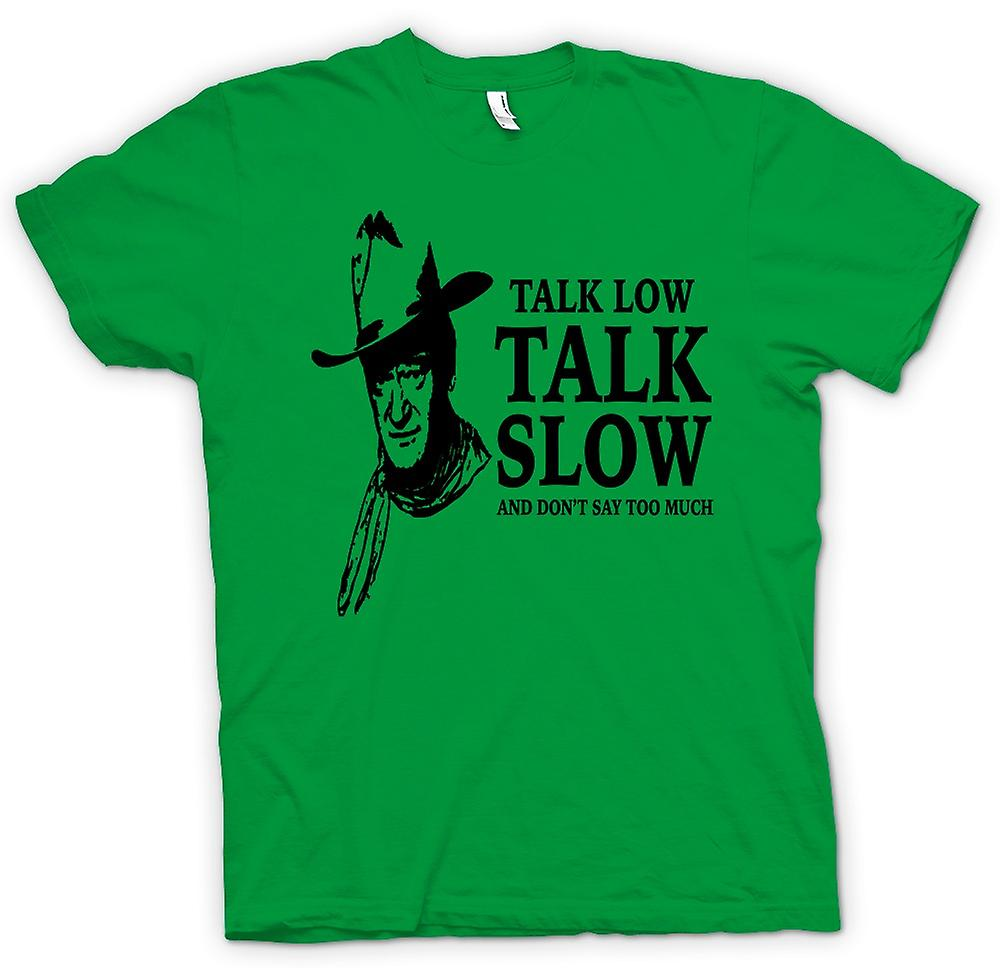 Heren T-shirt - John Wayne Talk Low - Cowboy Western