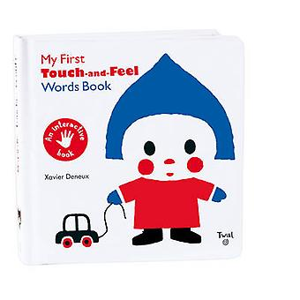My First Touch and Feel Words Book by Xavier Deneux - 9782848019802 B