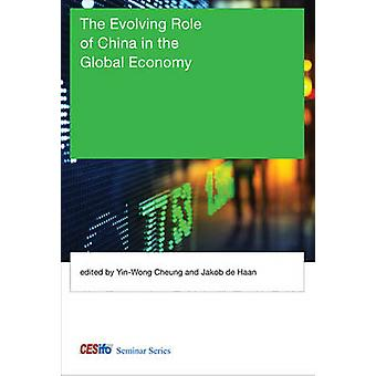 The Evolving Role of China in the Global Economy by Yin-Wong Cheung -
