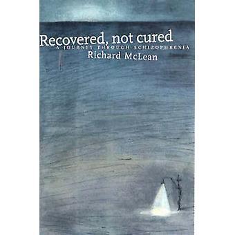 Återvunna inte botas - en resa genom schizofreni av Richard Mclea