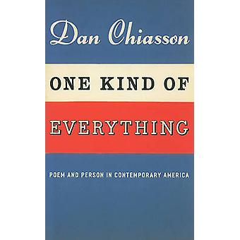 One Kind of Everything - Poem and Person in Contemporary America by Da