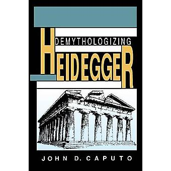 Demythologizing Heideggera przez John D. Caputo - 9780253208385 książki
