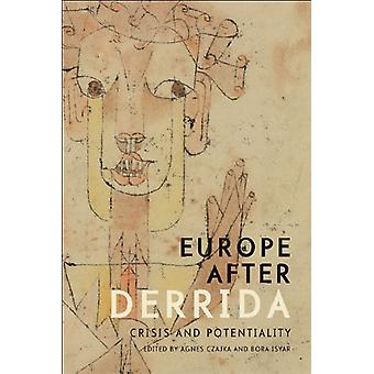 Europe After Derrida - Crisis and Potentiality by Agnes Czajka - Bora