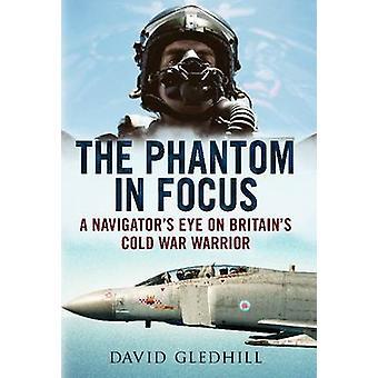 Das Phantom im Fokus - ein Navigator im Auge Großbritanniens kalter Krieg Krieger
