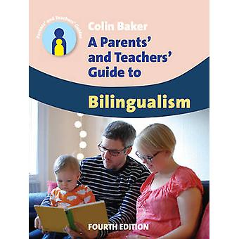 A Parents' and Teachers' Guide to Bilingualism (4th Revised edition)