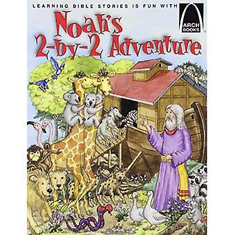 Noah's 2-By-2 Adventure: Genesis 6:1-9:17 for Children (Arch Books (Hardcover))