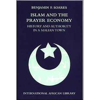 Islam and the Prayer Economy: History and Authority in a Malian Town (International African Library)