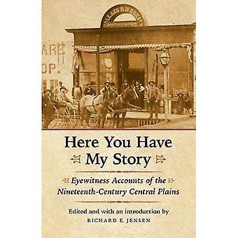 Her har du min historie: Øjenvidneberetninger af nittende århundrede Central Plains