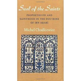 The Seal of the Saints : Prophethood and Sainthood in the Doctrine of Ibn Arabi