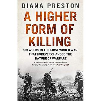 A Higher Form of Killing: Six Weeks in the First World War That Forever Changed the Nature of Warfare