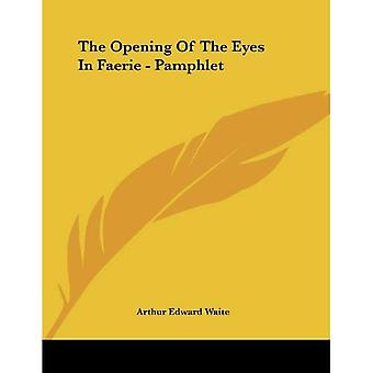 The Opening of the Eyes in Faerie