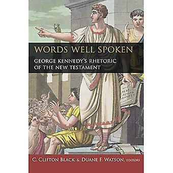 Words Well Spoken: George Kennedy's Rhetoric of the New Testament (Studies in Rhetoric & Religion)