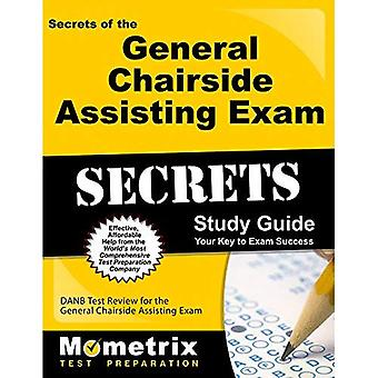 Secrets of the General Chairside Assisting Exam Study Guide: DANB Test Review for the General Chairside Assisting...