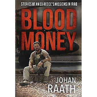 Blood Money: Stories of an� Ex-Recce's Missions in Iraq