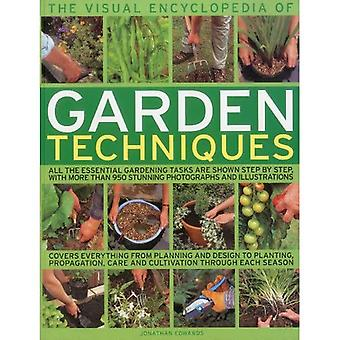 The Visual Encyclopedia of Garden Techniques: All the Essential Gardening Tasks are Shown Step by Step, with Over 950 Clear Colour Photographs and Illustrations