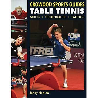 Tennis tavolo: Competenze, tecniche, tattiche (Crowood sport Guide)