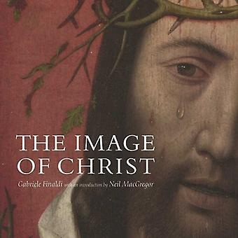 The Image of Christ: Catalogue of the Exhibition Seeing Salvation [Illustrated]