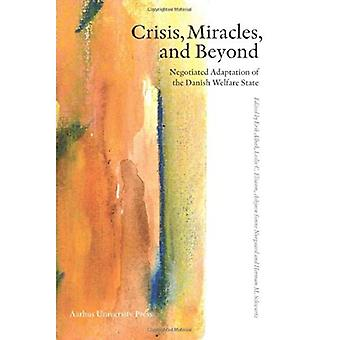 Crisis, Miracles and Beyond: Negotiated Adoption of the Danish Welfare State