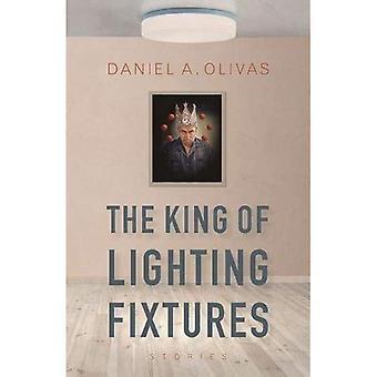 The King of Lighting Fixtures: Stories (Camino del Sol)