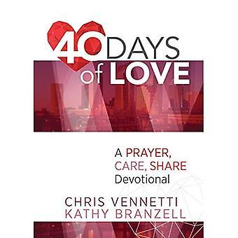 40 dagar av kärlek: en ANDAKTS att leva ut en bön, vård, dela livsstil