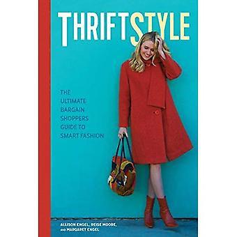 Thriftstyle: The Ultimate Bargain Shopper's Guide to Smart Fashion