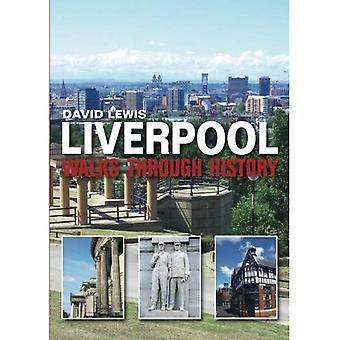 Liverpool Walks Through History
