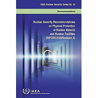 Nuclear security recommendations on physical protection of nuclear material and nuclear facilities (INFCIRC/225/revision 5): recommendations (IAEA nuclear security series)