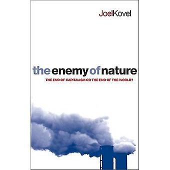 Der Feind der Natur - das Ende des Kapitalismus oder das Ende der Welt? (